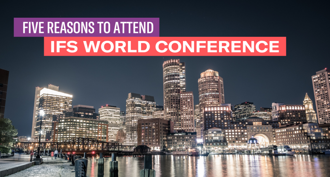 Five Reasons to Attend IFS World Conference